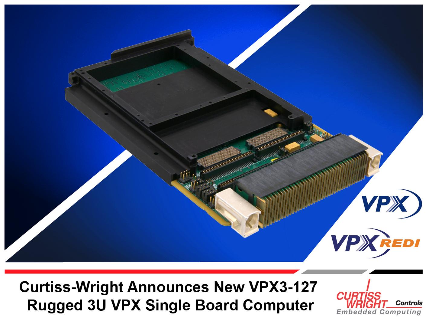Curtiss-Wright VPX3-127: одноплатный компьютер в формате 3U VPX для малогабаритных высокопроизводительных бортовых систем